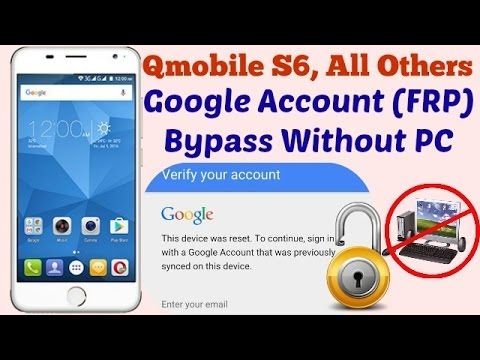 Bypass Google Account On Qmobile S6 Frp Reset Done Without Pc