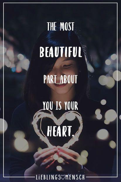 Visual Statements®️ The most beautiful part about you is your heart. Sprüche / Zitate / Quotes / Lieblingsmensch / Freundschaft / Beziehung / Liebe / Familie / tiefgründig / lustig / schön / nachdenken #VisualStatements #Sprüche #Spruch #Englisch #birthdayquotesforsister