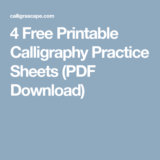 4 Free Printable Calligraphy Practice Sheets Pdf Download Calligraphy Practice Calligraphy Practice Sheets Free Practice Calligraphy Sheets