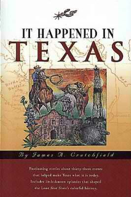 It Happened In Texas ~ James A. Crutchfield ~
