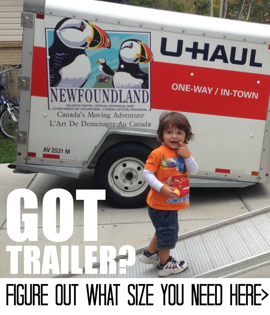 Got trailer? Figure out what size trailer you need for ...