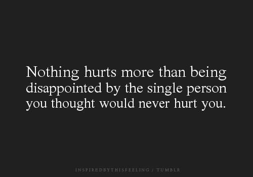 Love Lost Quotes Disappointed Hurts Love Quotes Single Person