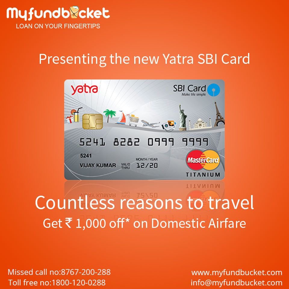 Easily Apply Yatra Sbi Credit Card Through Myfundbucket Visit Www Myfundbucket Com Credit Card Toll Free 1800 120 0288 Person Credit Card Cards How To Apply
