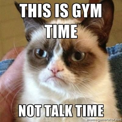 """""""This is gym time, not talk time."""" #Fitness #Humour"""