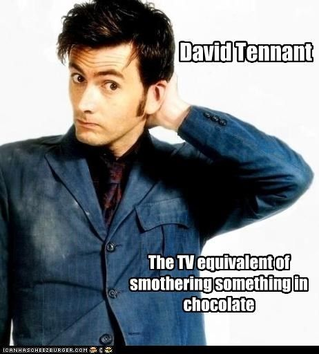 David Tennant: He's That Good<--- he is better then good he is the following. : FANTASTIC! BRILLIANT!!