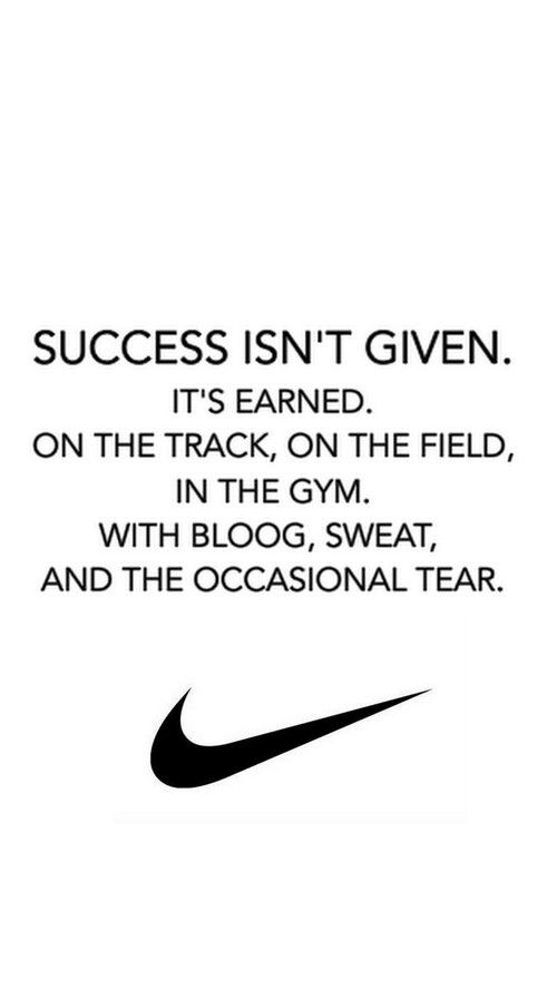 Success isn't given.