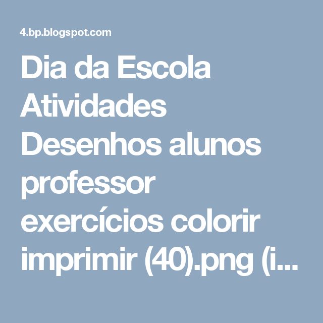 Dia da Escola Atividades Desenhos alunos professor exercícios colorir imprimir (40).png (imagem PNG, 1200 × 895 pixels) - Redimensionada (71%)