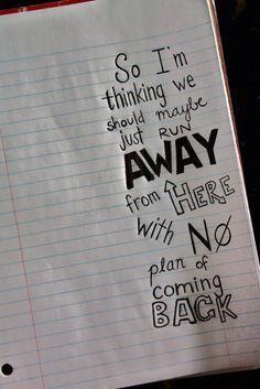 Let's run away together. Follow us.