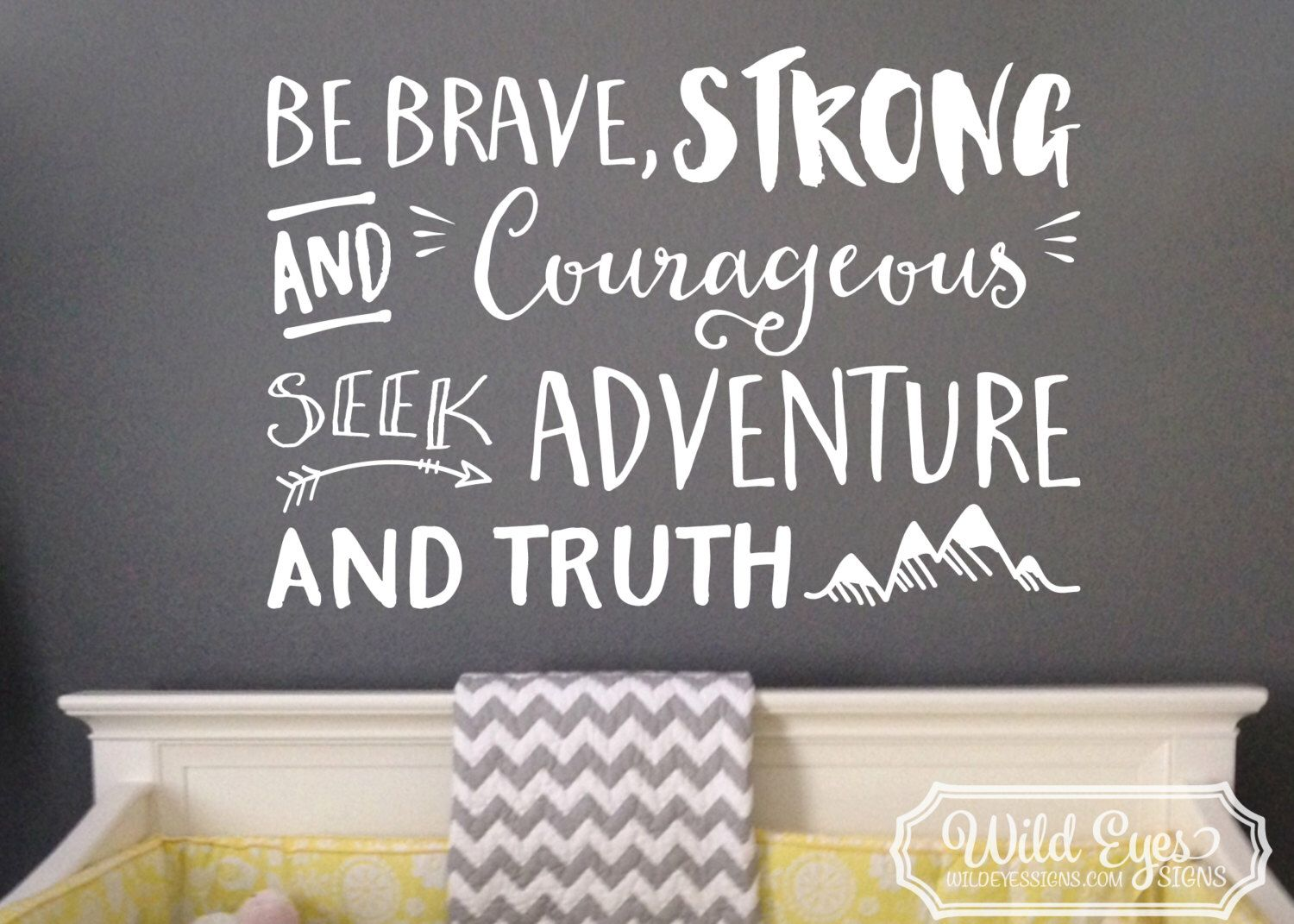 Be brave strong and courageous seek adventure and truth, Explorer Nursery, arrows, mountains,Vinyl wall decal Nursery Joshua 1:9 JOS1V9-0014 by WildEyesSigns on Etsy https://www.etsy.com/listing/264590349/be-brave-strong-and-courageous-seek