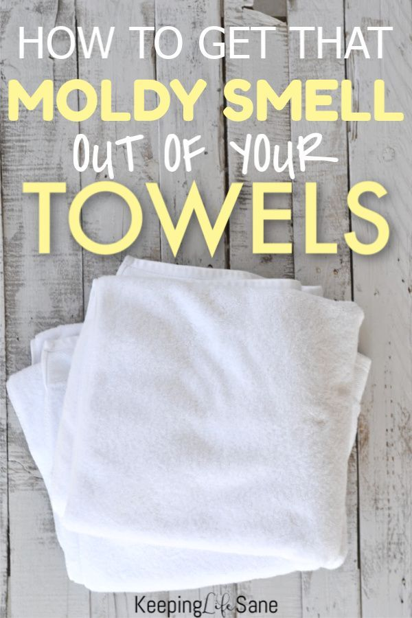 How To Get The Smell Out Of Moldy Towels Pinterest