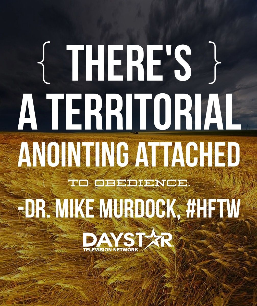 "Mike Murdock Quotes: ""There's A Territorial Anointing Attached To Obedience"