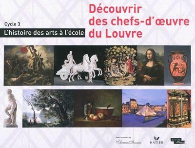Découvrir des chefs-d'œuvre du Louvre - Mallette pédagogique : http://0753649j.esidoc.fr/id_0753649j_3935.html