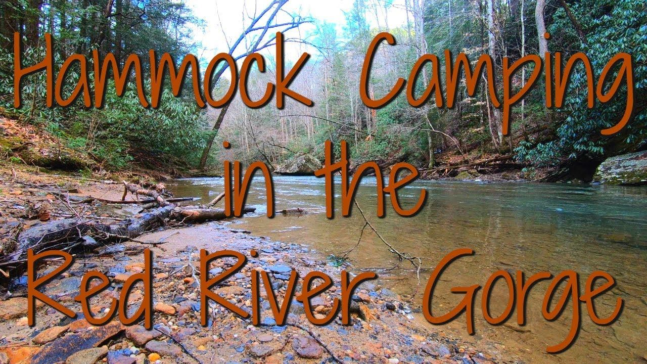 Backpacking and Hammock Camping in the Red River Gorge ...