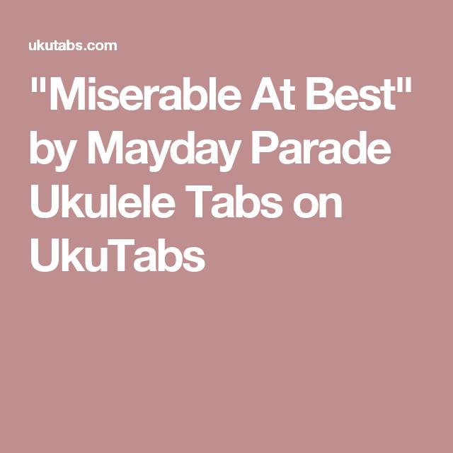Miserable At Best By Mayday Parade Ukulele Tabs On Ukutabs