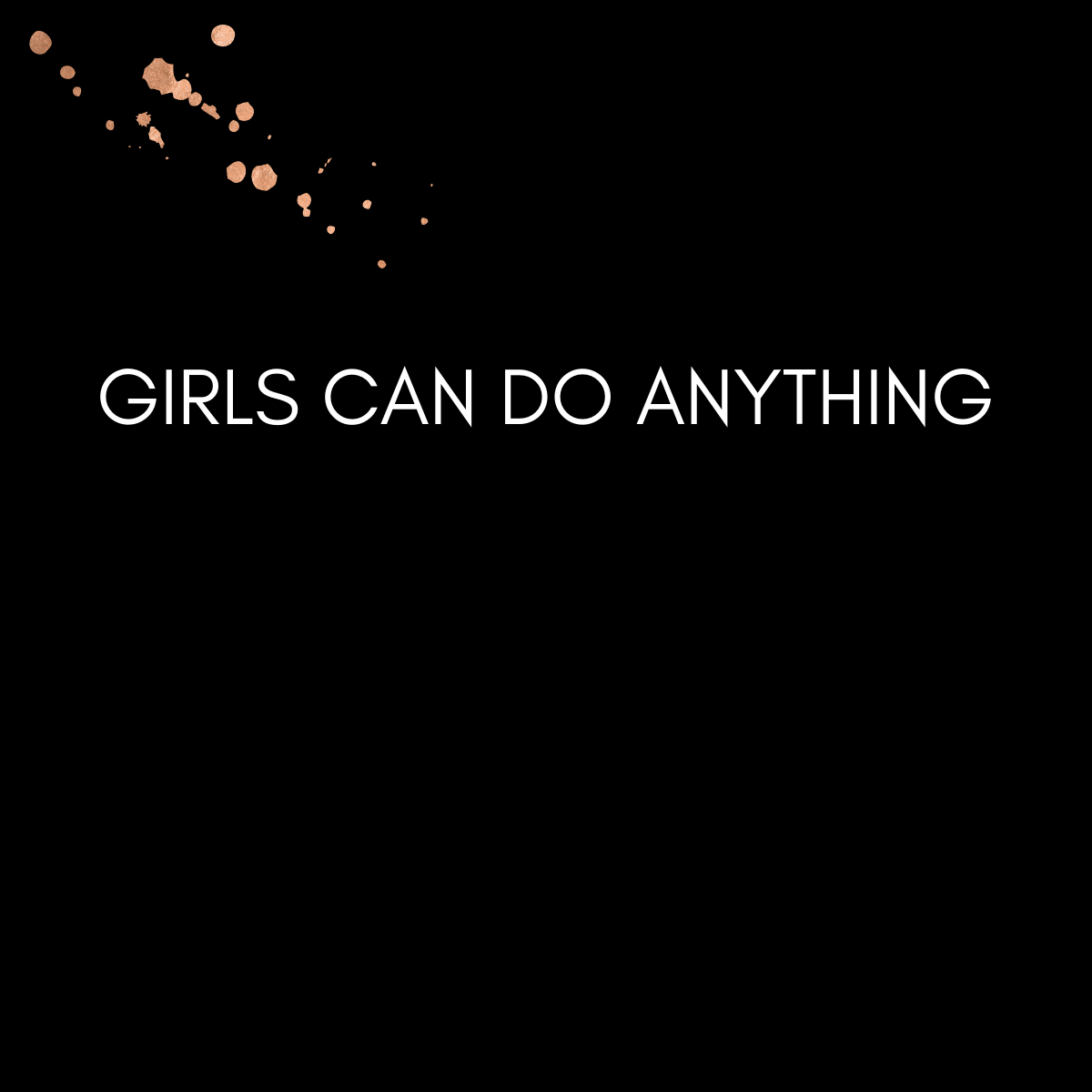 Girls Can Do Anything All Things Girl Power Collaboration Over Competition We Support Girls Supportive Lifestyle Brands Do Anything