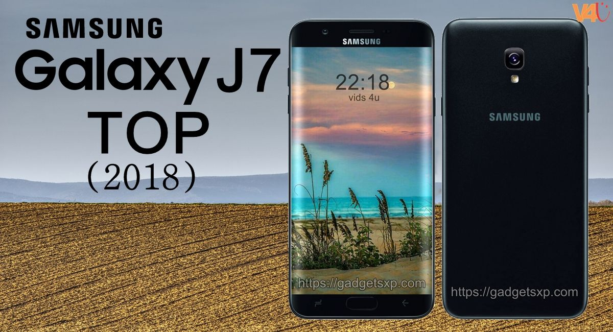 Samsung Galaxy J7 Top 2018 Official Look Price Release Date Specs First Look Features Launch Smartphone S Samsung Galaxy Samsung Samsung Galaxy Phone