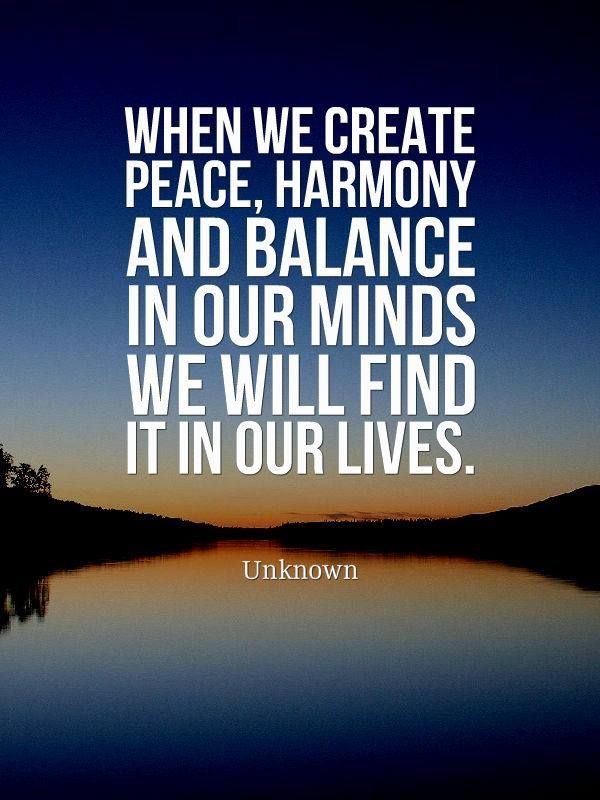 Peace Harmony And Balance Inspirational Words Life Hope Quotes Inpirational Quotes