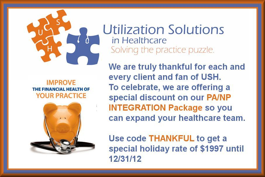 SPECIAL PRICE till the end of the year! USH is offering the PA Integration Package where we help you better utilize mid-level providers!  The PA INTEGRATION PACKAGE will ensure that you:  Maximize your profits  Correctly bill for PA and mid-level services  Achieve maximum clinical benefit with a clear scope of practice  Remain in compliance with state and federal rules