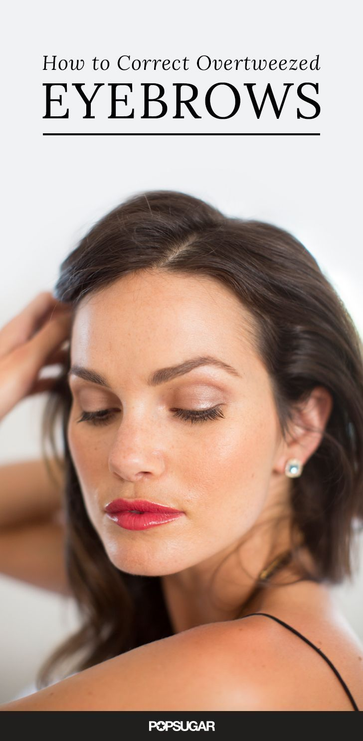 Did you go too far when plucking or waxing your eyebrows? Here's how to salvage overtweezed arches as told by a woman who knows your pain.