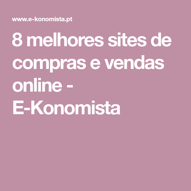 d4eb07822d1 8 melhores sites de compras e vendas online - E-Konomista