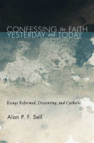 Confessing The Faith Yesterday And Today Wipfandstock Com Essay About Life 1000 Word Sell Essays