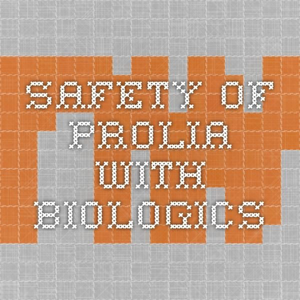 Safety Of Prolia With Biologics Osteoporosis Science