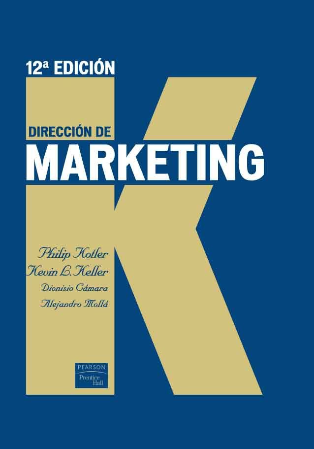 Direccin de marketing 12ed autores kevin lane keller y philip direccin de marketing 12ed autores kevin lane keller y philip kotler editorial pearson edicin 12 isbn 9788420544632 isbn ebook 9788483227770 pginas fandeluxe Images