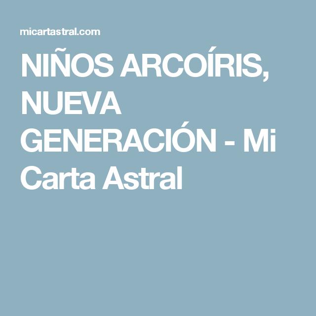 NIÑOS ARCOÍRIS, NUEVA GENERACIÓN - Mi Carta Astral