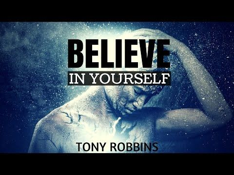 Tony Robbins - The Power of Believing in Yourself (Tony Robbins Motivation) - YouTube