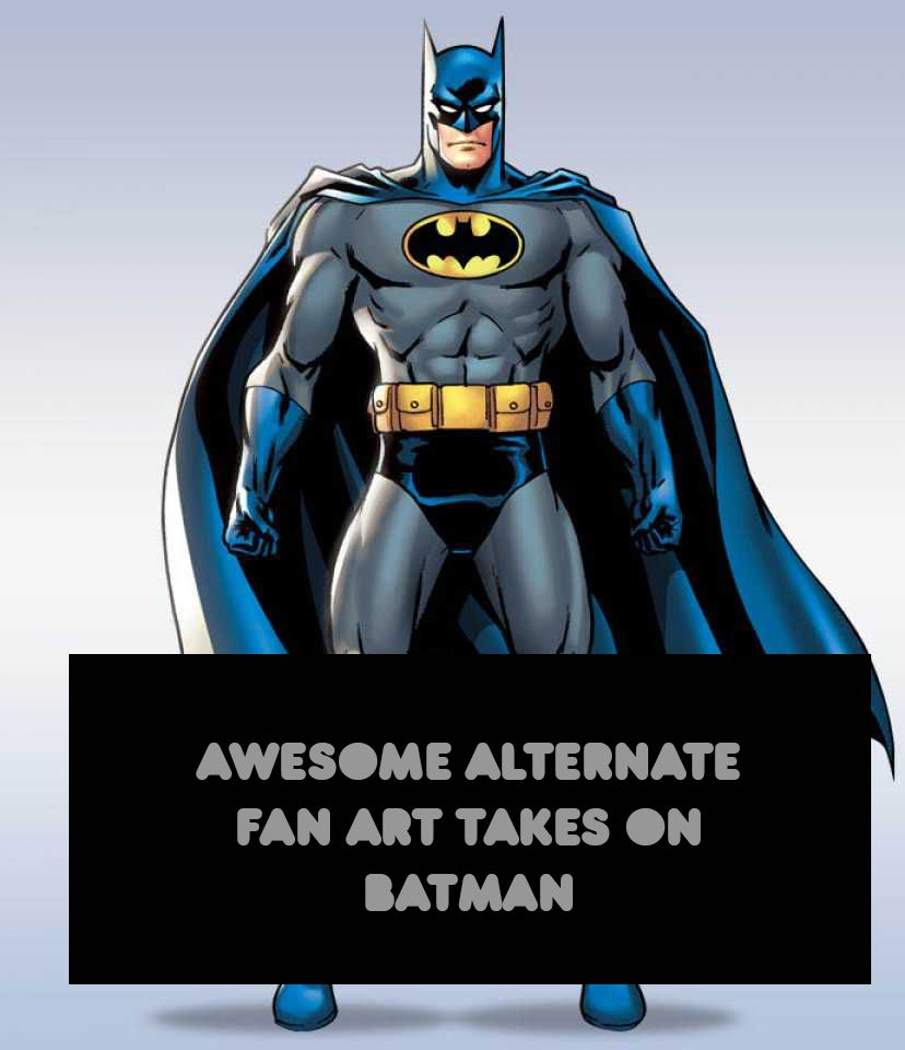 Awesome Alternate Fan Art Takes On Batman (With Images