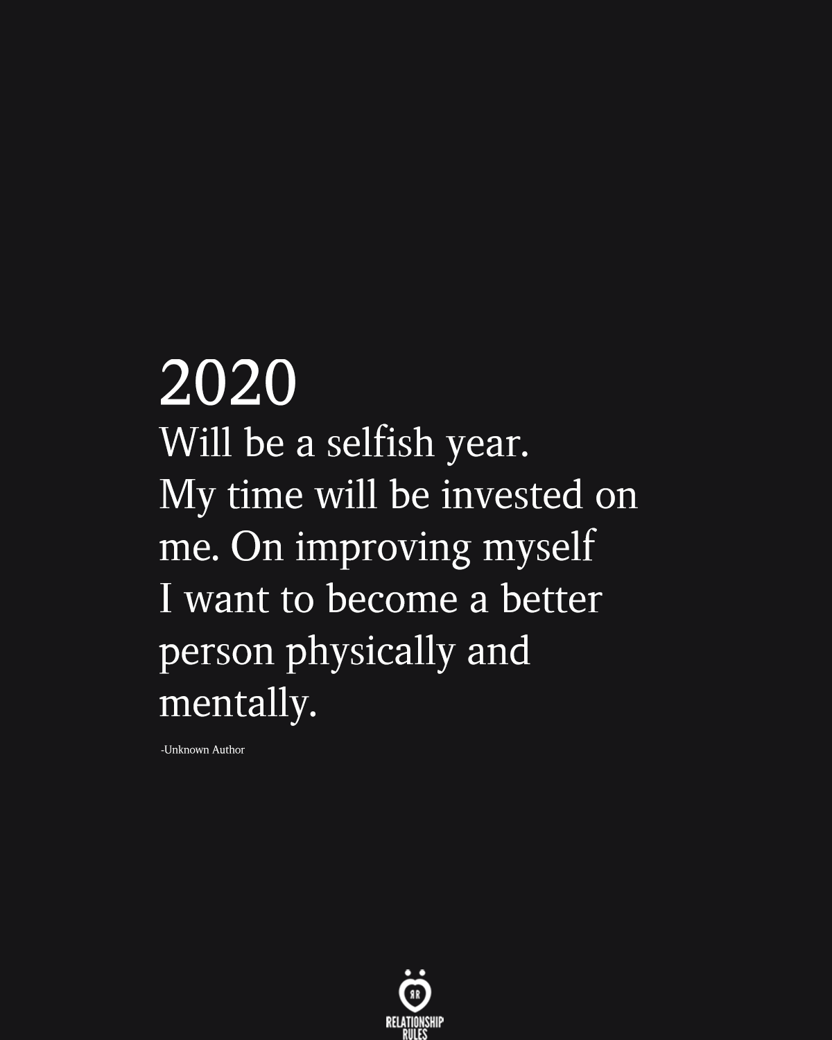 2020 Will Be A Selfish Year. My Time Will Be Invested On Me #2020quotes