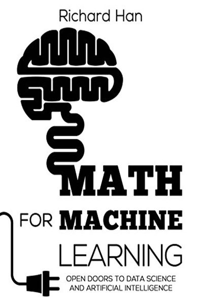 Math for Machine Learning: Open Doors to Data Science and Artificial