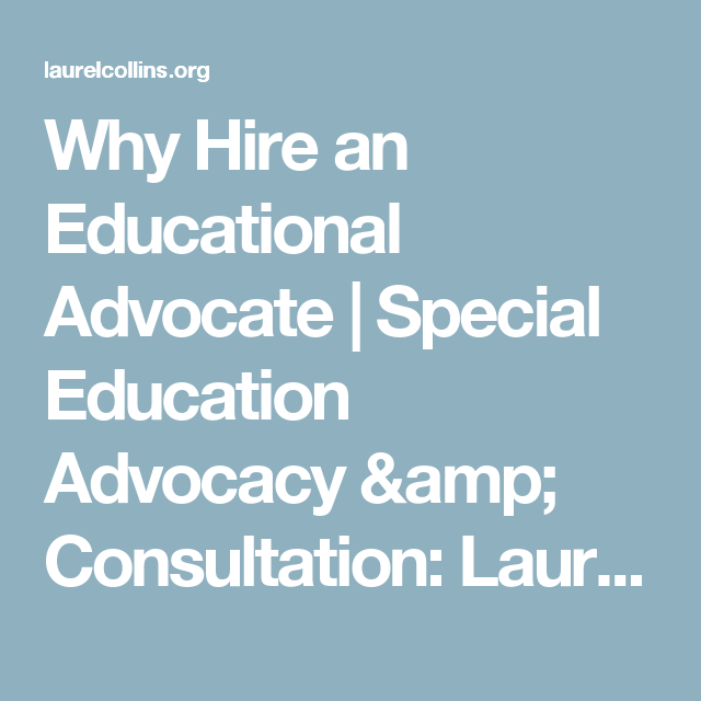 The Role Of Special Education Advocate >> Why Hire An Educational Advocate Special Education Advocacy
