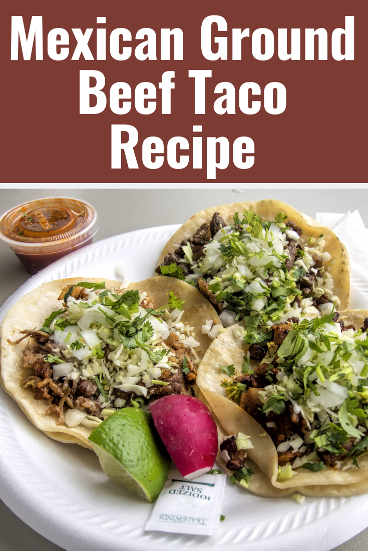 ᐅ Your Traditional And Authentic Mexican Ground Beef Taco Recipe Beef Tacos Recipes Ground Beef Tacos Taco Recipes Ground Beef