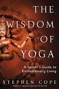 Kripalu - The Wisdom of Yoga: A Seeker's Guide to Extraordinary Living