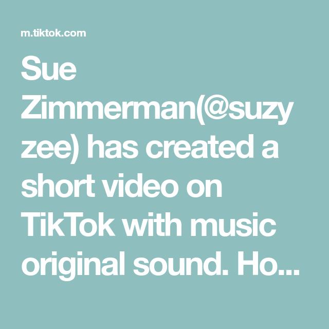 Sue Zimmerman Suzyzee Has Created A Short Video On Tiktok With Music Original Sound How To Do A Duet On Tiktok Tikt How To Stay Healthy Music Hits Broadus