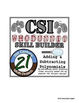 CSI: Whodunnit? -- Adding & Subtracting Polynomials - Skill Builder Class Activity