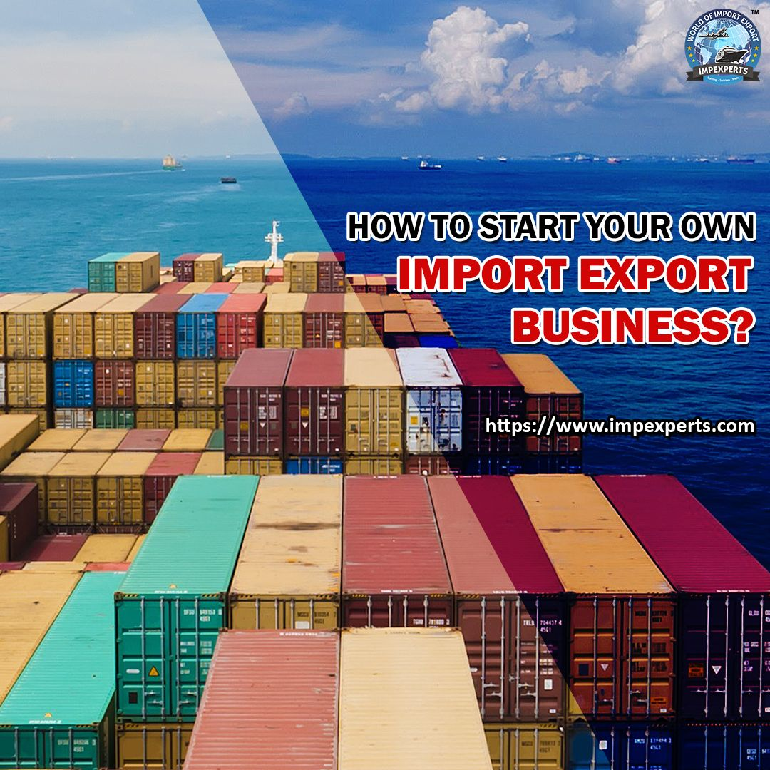 How to Start Your Own Import Export Business? (With images