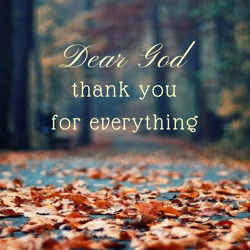 Dear God Thank You For Everything Bible Verses Quotes About God