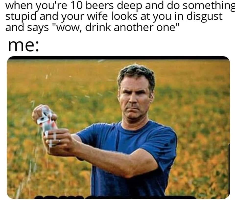 Will Ferrell Defiantly Opening Beer In Field In 2020 Liquor Quotes Something To Do Drinking Beer