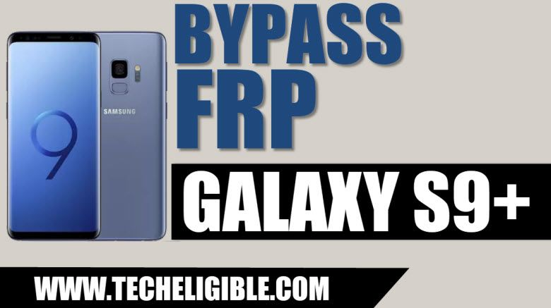 Bypass Google Account Galaxy S9 Plus Android 8 0, Galaxy S9