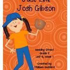 "Includes:  Reading+Street:+Grade+2	Unit+6	Story:+Just+Like+Josh+Gibson  		 Posters: Comprehension+Skill/Strategy ""Author+at+Work"" Writing+Trait:+Se..."