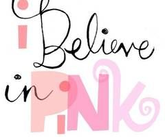 I believe in Pink