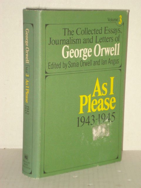 the collected essays journalism and letters of george orwell vol  the collected essays journalism and letters of george orwell vol 3 as i please