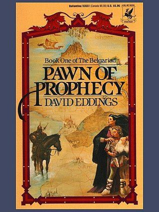 """Pawn of Prophecy (The Belgariad, #1)...recommended by James...""""truly one of the greatest stories ever written!"""""""