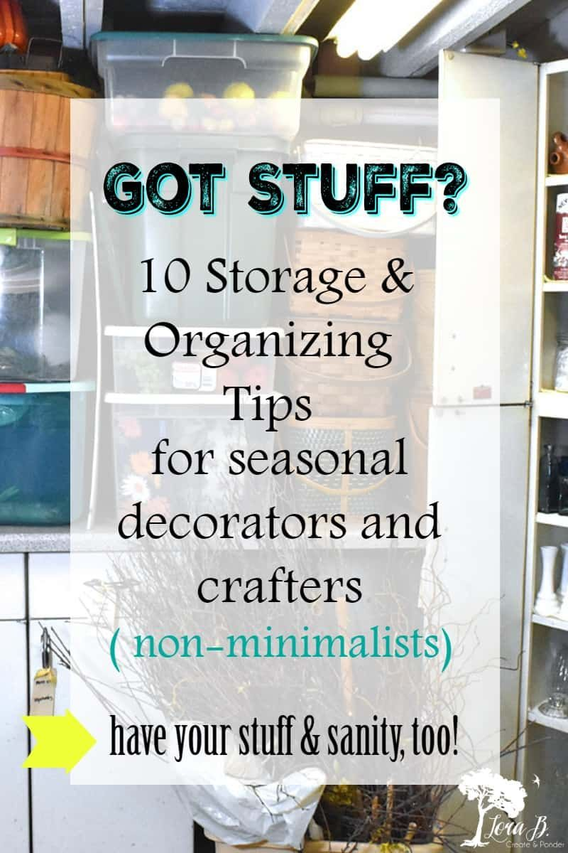 Here Are 10 Storage And Organizing Ideas For Seasonal Decor And Crafts Storage And Organization Storage Room Organization Seasonal Decor