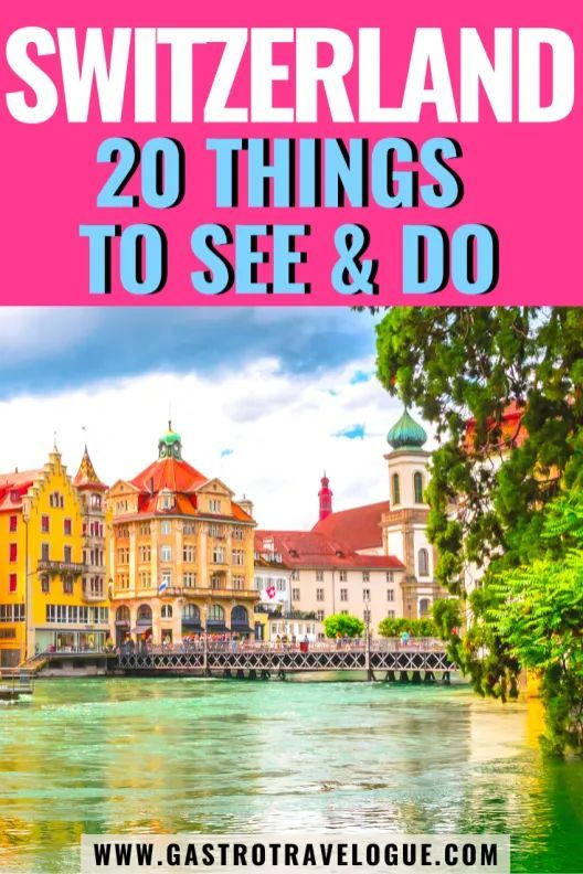 20 THINGS TO DO IN SWITZERLAND  The best things to do in Switzerland -