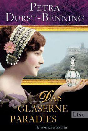 Das Glaserne Paradies Von Petra Durst Benning Online Bestellen Bucher Bucher Romane Bucher Lesen