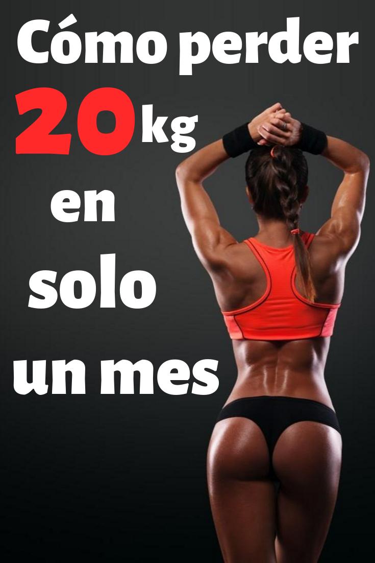 Cómo Perder 20 Kg En Solo Un Mes Dieta Perder Peso Perder Peso Ejercicio Para Perder Peso