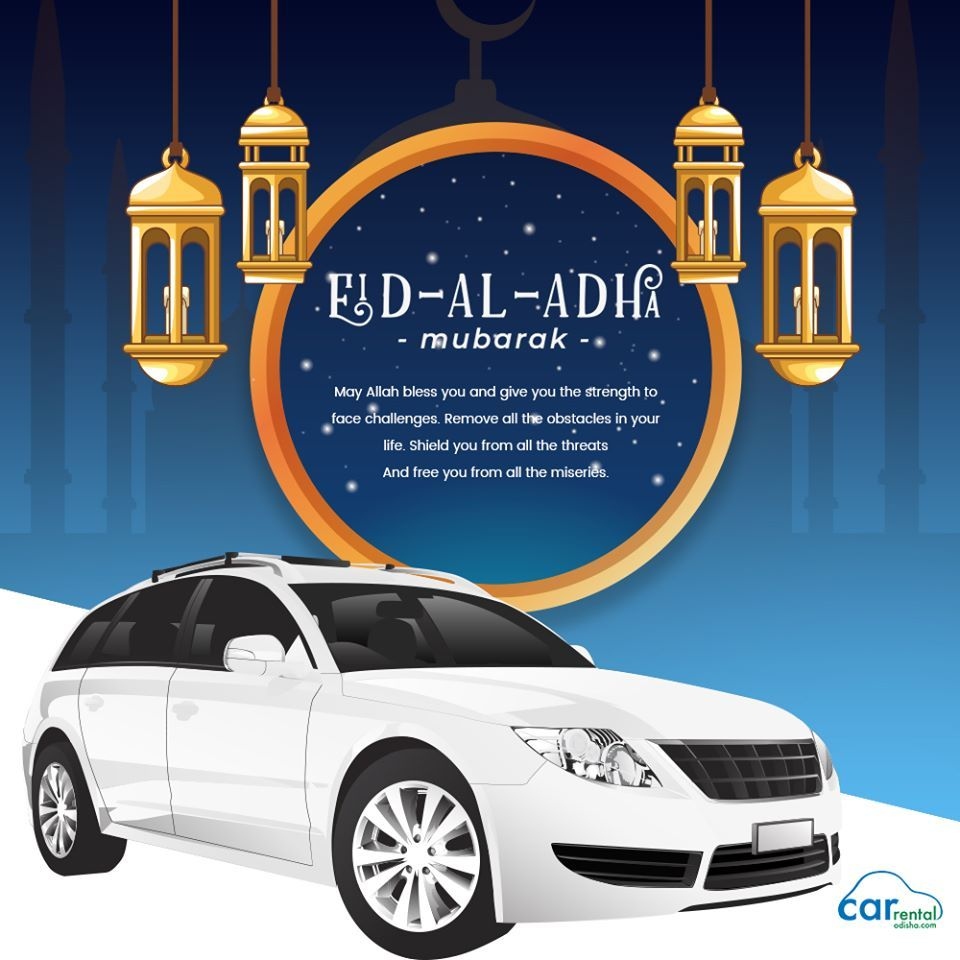 Car Rental Odisha Wishes You And Your Family A Happyeid And May Allah Fulfill All Your Wishes Car Rental Luxury Car Rental Car